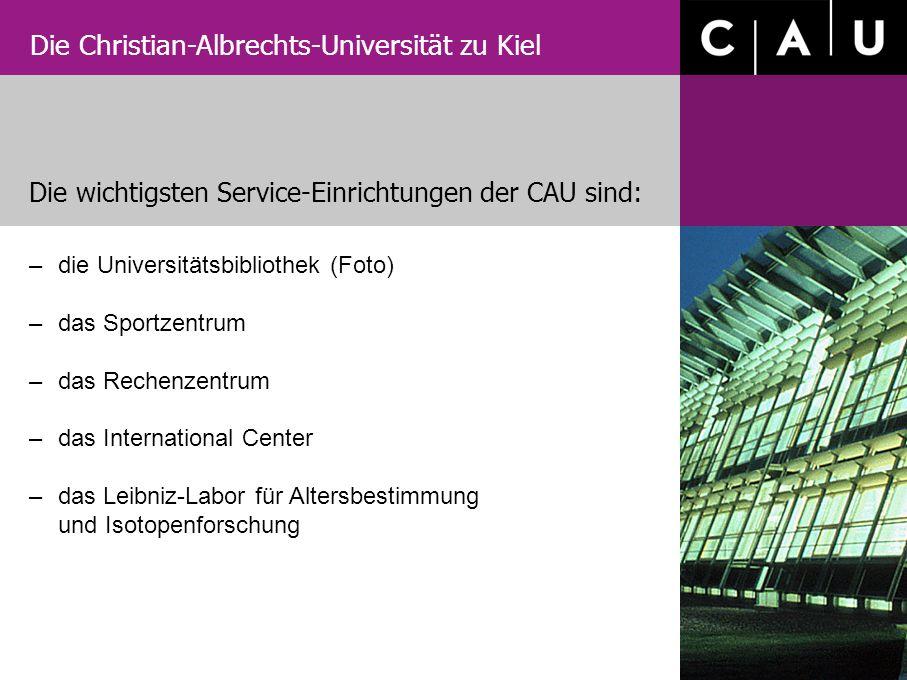 Die Christian-Albrechts-Universität zu Kiel –die Universitätsbibliothek (Foto) –das Sportzentrum –das Rechenzentrum –das International Center –das Lei