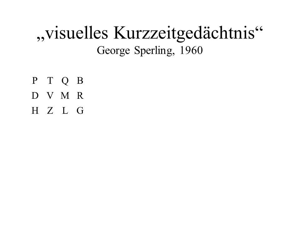PTQB DVMR HZLG visuelles Kurzzeitgedächtnis George Sperling, 1960 PTQB DVMR HZLG