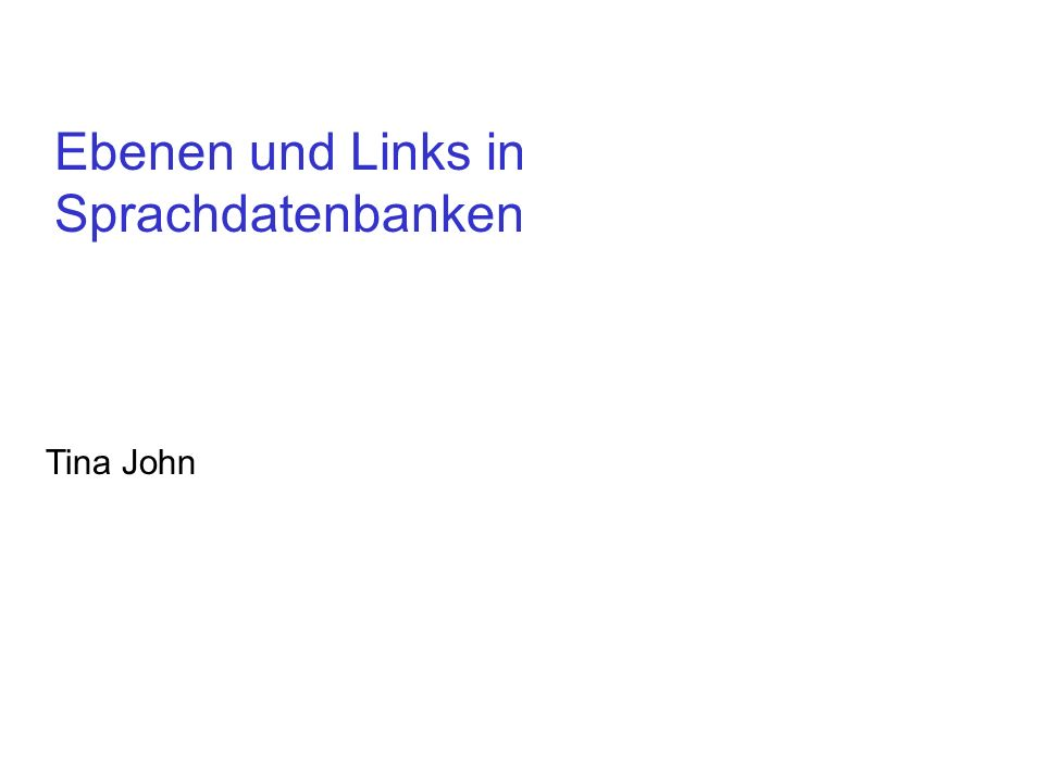 Tina John Ebenen und Links in Sprachdatenbanken