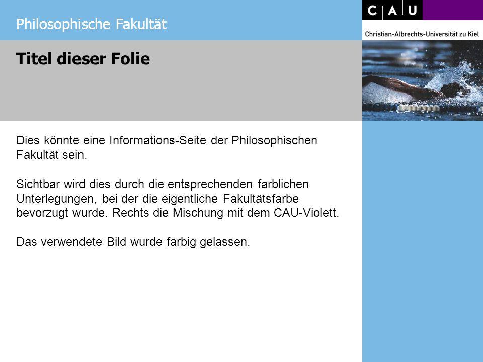 Philosophische Fakultät Dies könnte eine Informations-Seite der Philosophischen Fakultät sein.