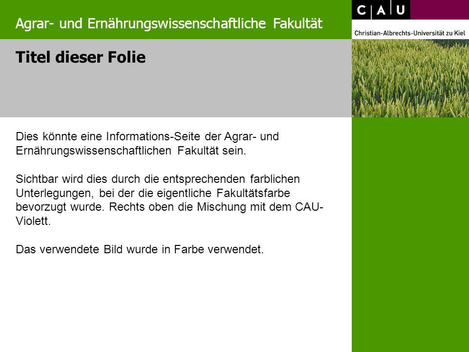 Dies könnte eine Informations-Seite der Agrar- und Ernährungswissenschaftlichen Fakultät sein.