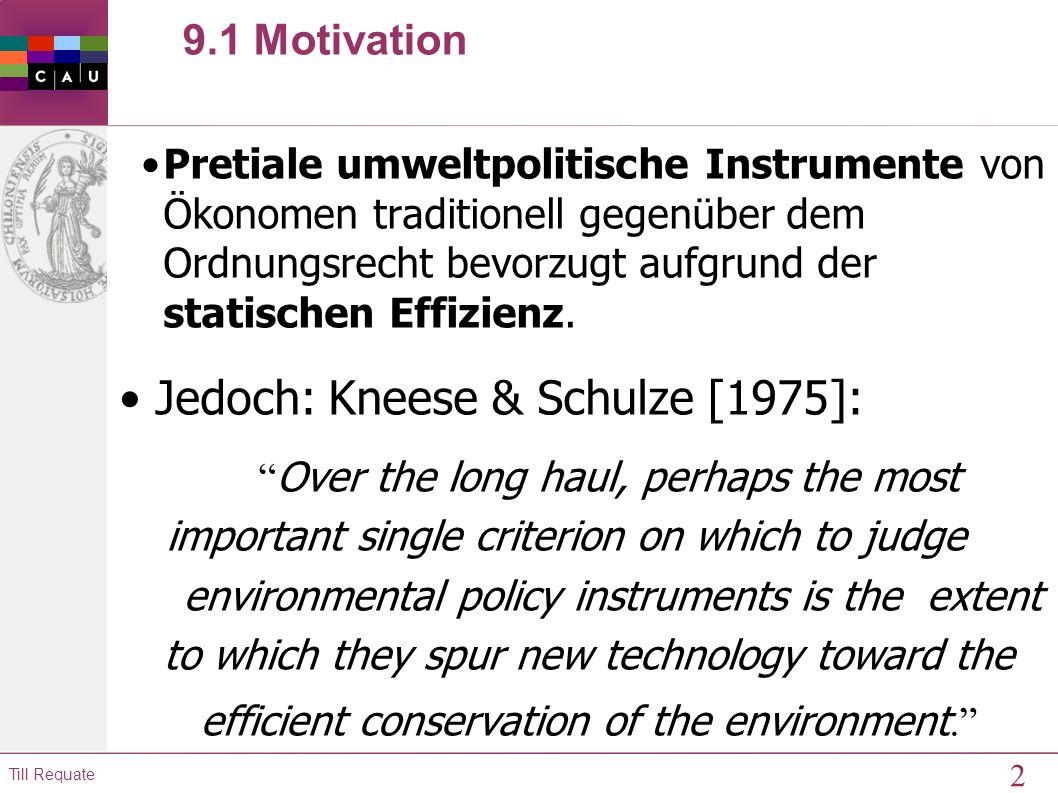 1 Till Requate Kapitel 9 Dynamische Anreize umweltpolitischer Instrumente
