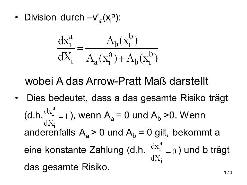 174 Division durch –v a (x i a ): Dies bedeutet, dass a das gesamte Risiko trägt (d.h.