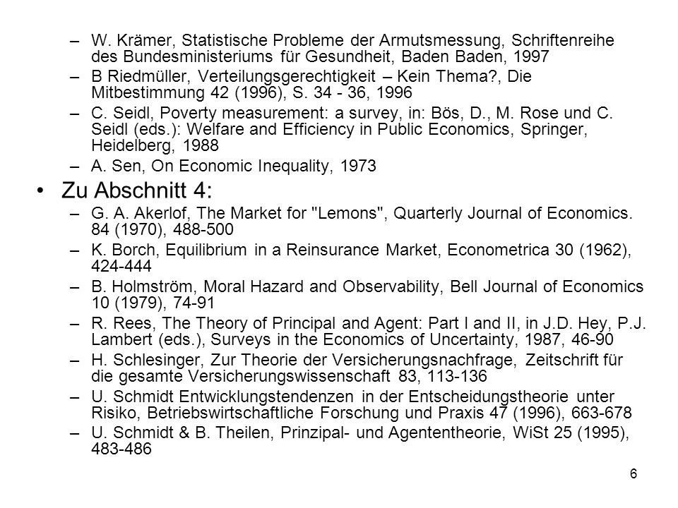 167 4.2.1.3 Optimale Risikoteilung n Umweltzustände s i, i = 1, 2, …, n mit Wahrscheinlichkeiten (s i ) 2 Wirtschaftssubjekte a und b y i a : Einkommen von Wirtschaftssubjekt a im Zustand i y i b : Einkommen von Wirtschaftssubjekt b im Zustand i Gesamteinkommen im Zustand i: X i = y i a + y i b