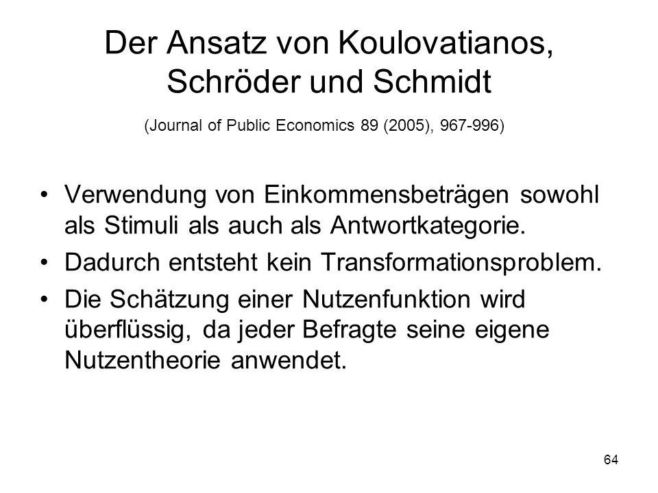 64 Der Ansatz von Koulovatianos, Schröder und Schmidt Verwendung von Einkommensbeträgen sowohl als Stimuli als auch als Antwortkategorie.