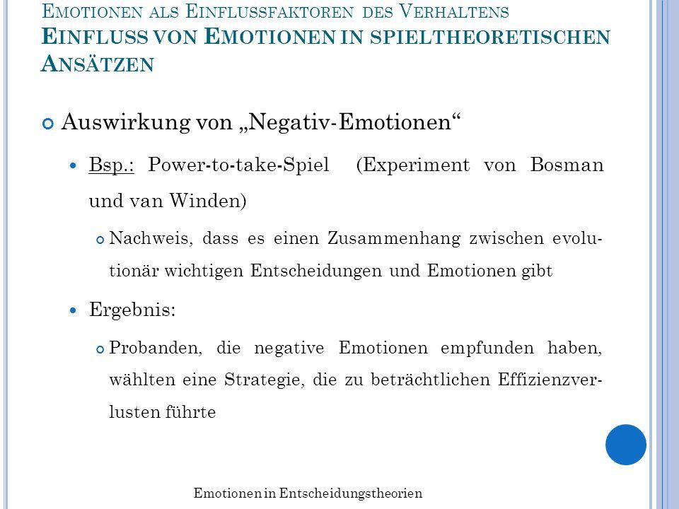 E MOTIONEN ALS E INFLUSSFAKTOREN DES V ERHALTENS E INFLUSS VON E MOTIONEN IN SPIELTHEORETISCHEN A NSÄTZEN Auswirkung von Negativ-Emotionen Bsp.: Power