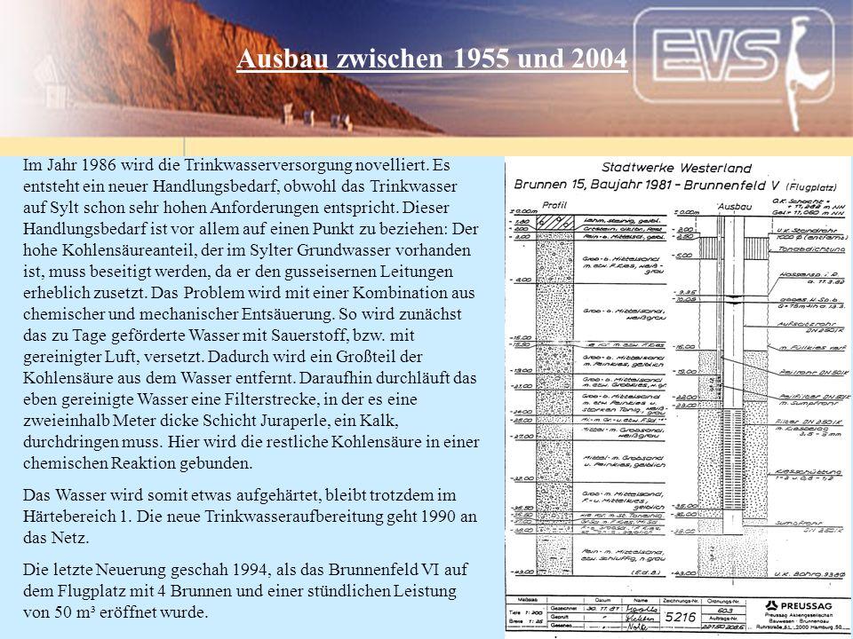 Ausbau zwischen 1955 und 2004 Im Jahr 1986 wird die Trinkwasserversorgung novelliert. Es entsteht ein neuer Handlungsbedarf, obwohl das Trinkwasser au