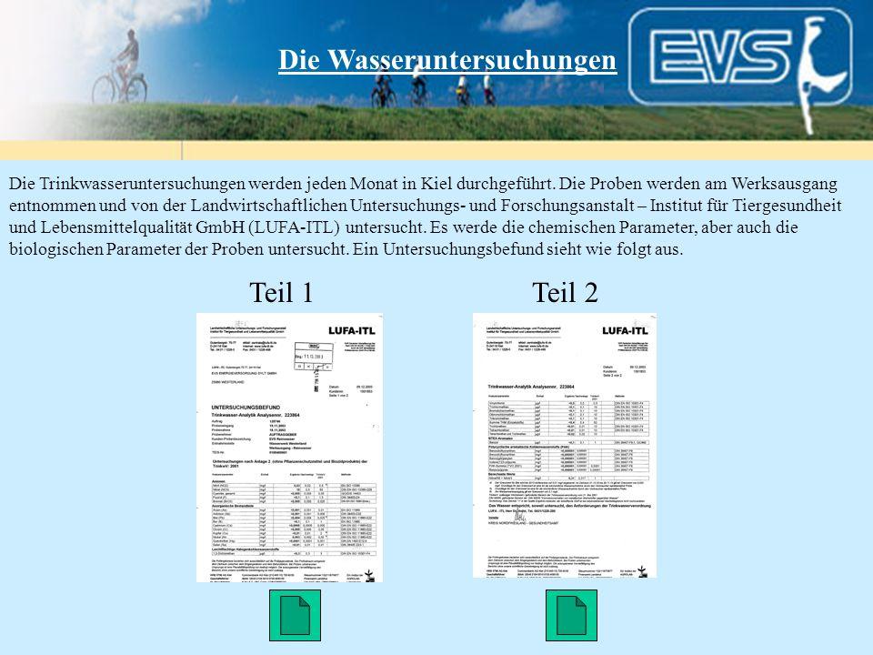 Die Wasseruntersuchungen Die Trinkwasseruntersuchungen werden jeden Monat in Kiel durchgeführt. Die Proben werden am Werksausgang entnommen und von de