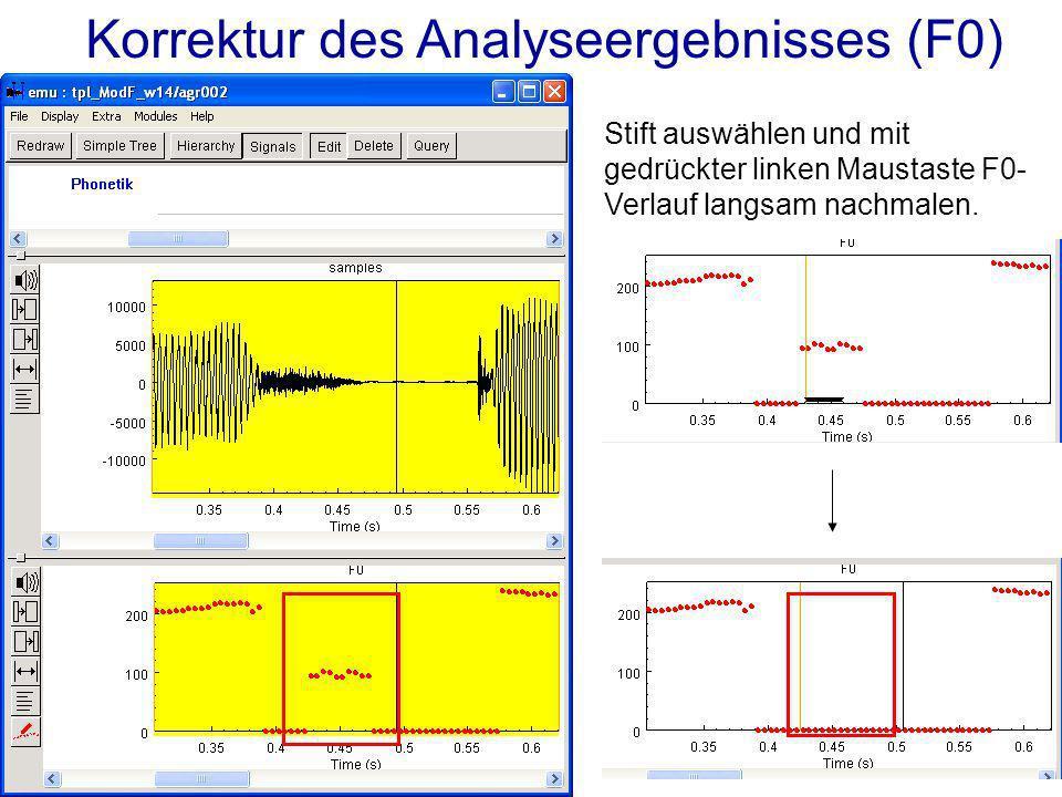 Korrektur des Analyseergebnisses (F0) Stift auswählen und mit gedrückter linken Maustaste F0- Verlauf langsam nachmalen.