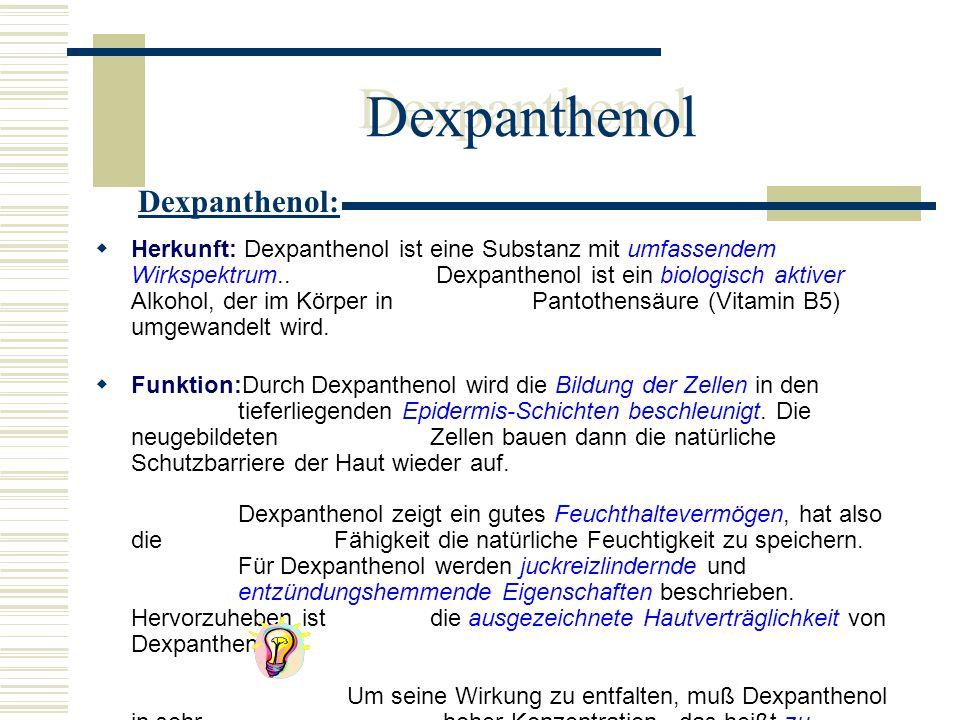 Dexpanthenol Herkunft: Dexpanthenol ist eine Substanz mit umfassendem Wirkspektrum.. Dexpanthenol ist ein biologisch aktiver Alkohol, der im Körper in