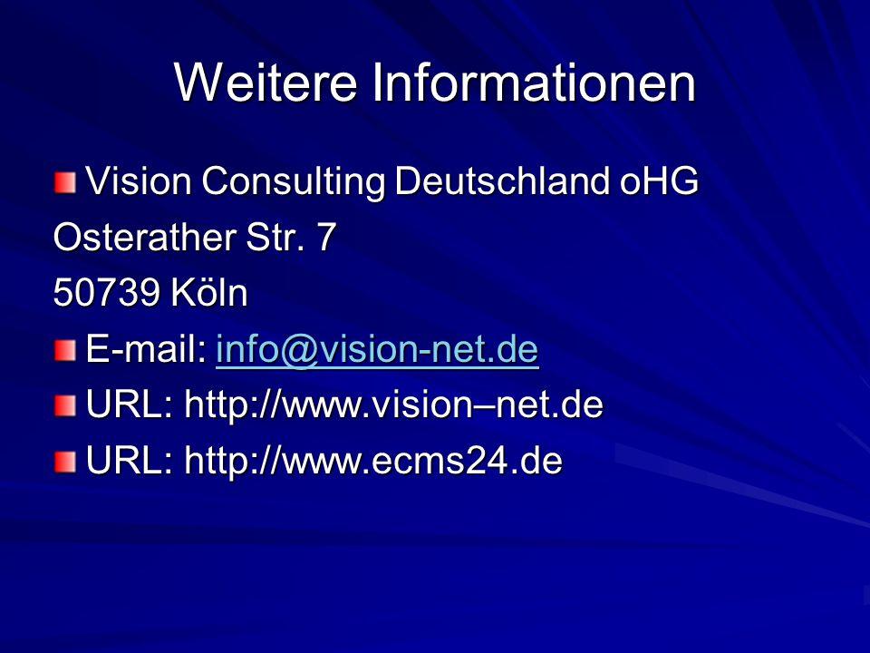 Weitere Informationen Vision Consulting Deutschland oHG Osterather Str.