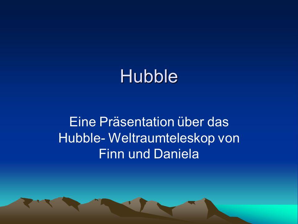 Ein paar Informationen über Hubble Es ist ein großes Spiegelteleskop von 13 Metern Länge und 11000 Kg Gewicht Es wurde im April 1990 von der Raumfähre Discovery in eine 600 Km von der Erde entfernte Umlaufbahn gebracht Am Anfang gab es erhebliche Defekte, die in den Jahren 1993-94 behoben wurden.