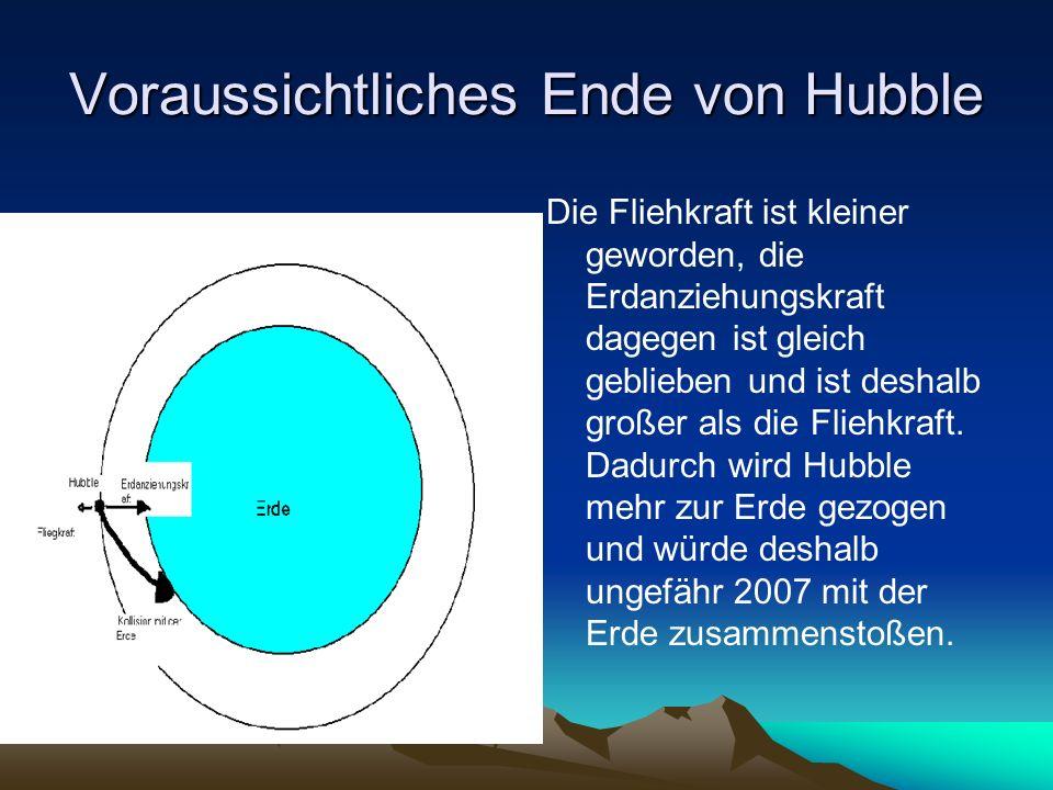 Voraussichtliches Ende von Hubble Die Fliehkraft ist kleiner geworden, die Erdanziehungskraft dagegen ist gleich geblieben und ist deshalb großer als