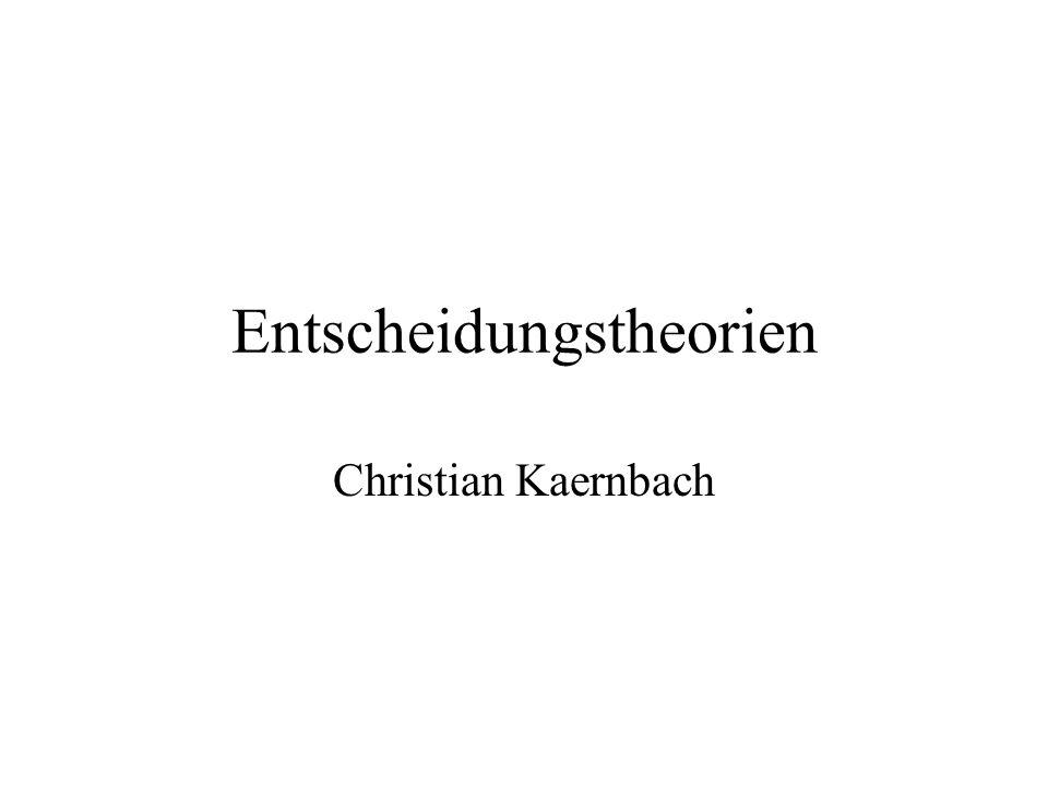 Entscheidungstheorien Christian Kaernbach