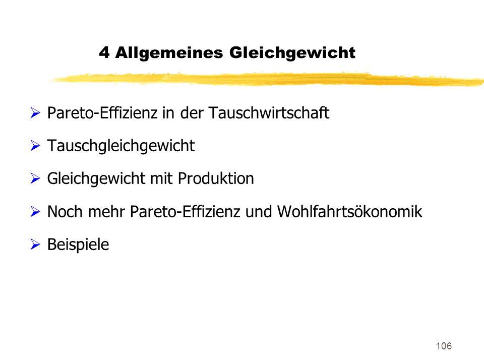 106 4 Allgemeines Gleichgewicht Pareto-Effizienz in der Tauschwirtschaft Tauschgleichgewicht Gleichgewicht mit Produktion Noch mehr Pareto-Effizienz u