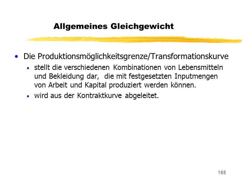165 Die Produktionsmöglichkeitsgrenze/Transformationskurve stellt die verschiedenen Kombinationen von Lebensmitteln und Bekleidung dar, die mit festge