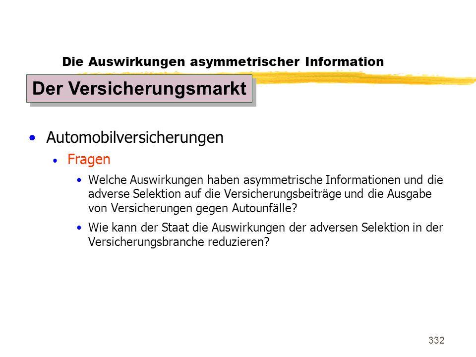 332 Die Auswirkungen asymmetrischer Information Automobilversicherungen Fragen Welche Auswirkungen haben asymmetrische Informationen und die adverse S