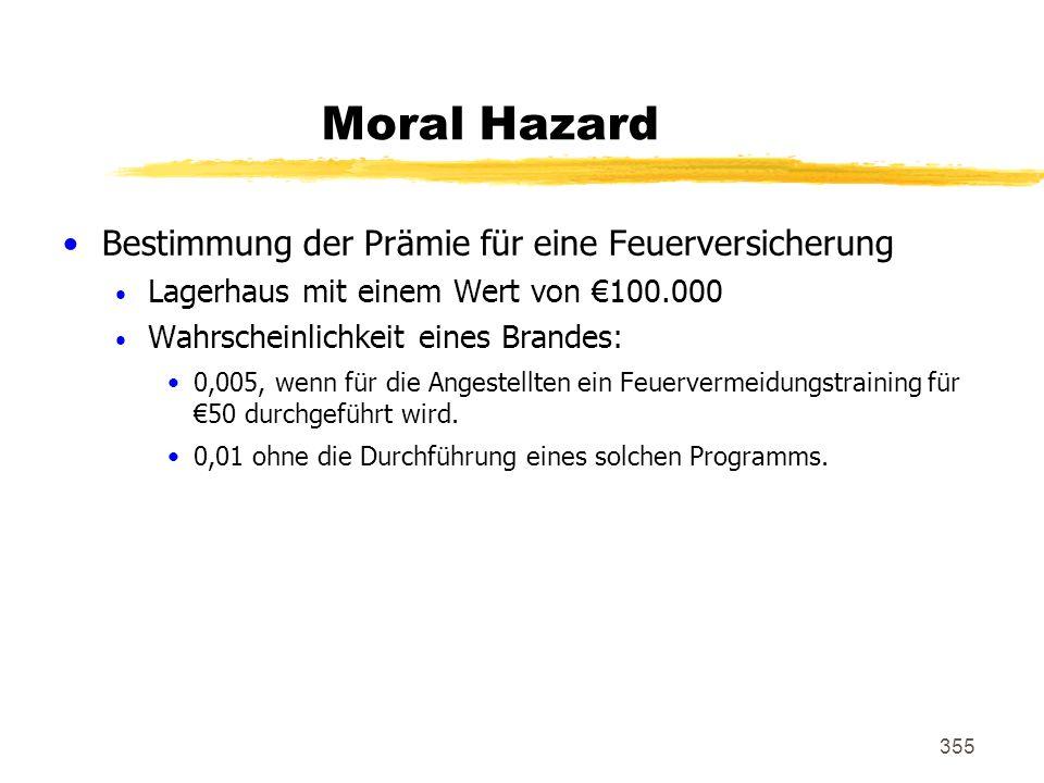 355 Moral Hazard Bestimmung der Prämie für eine Feuerversicherung Lagerhaus mit einem Wert von 100.000 Wahrscheinlichkeit eines Brandes: 0,005, wenn f