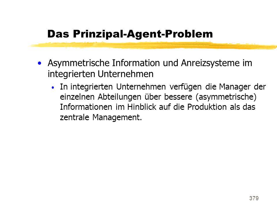 379 Das Prinzipal-Agent-Problem Asymmetrische Information und Anreizsysteme im integrierten Unternehmen In integrierten Unternehmen verfügen die Manag