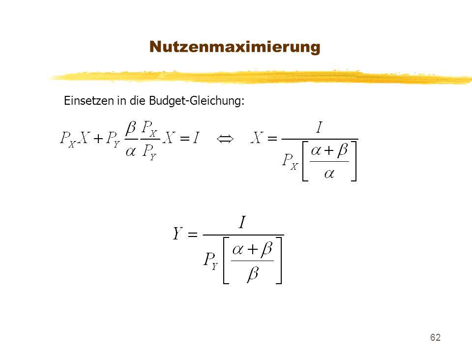 62 Einsetzen in die Budget-Gleichung: Nutzenmaximierung