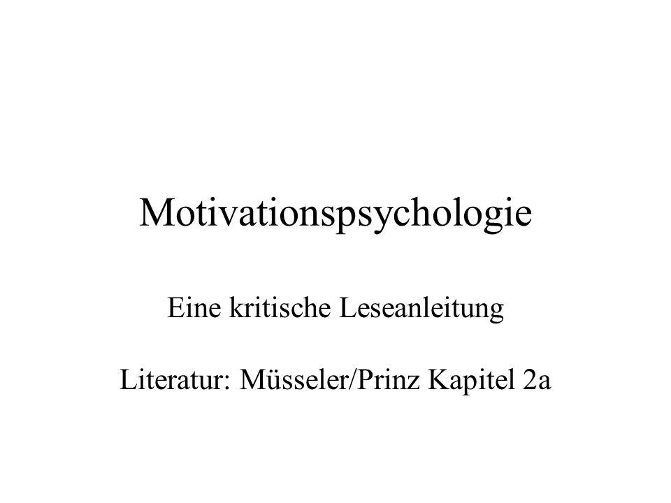 Motivationspsychologie Eine kritische Leseanleitung Literatur: Müsseler/Prinz Kapitel 2a