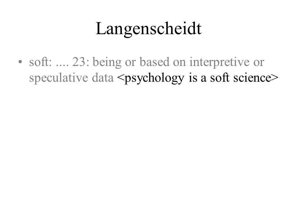 Langenscheidt soft:.... 23: being or based on interpretive or speculative data