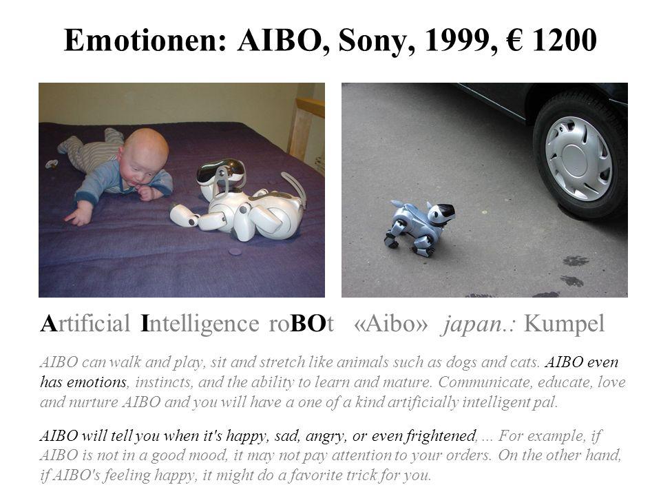 Emotionen: Mimik-Roboter glücklich Ärger ruhig Interesse überrascht traurig müde Angst Ekel Kismet, MIT Artificial Intelligence Laboratory, 1999 Saya