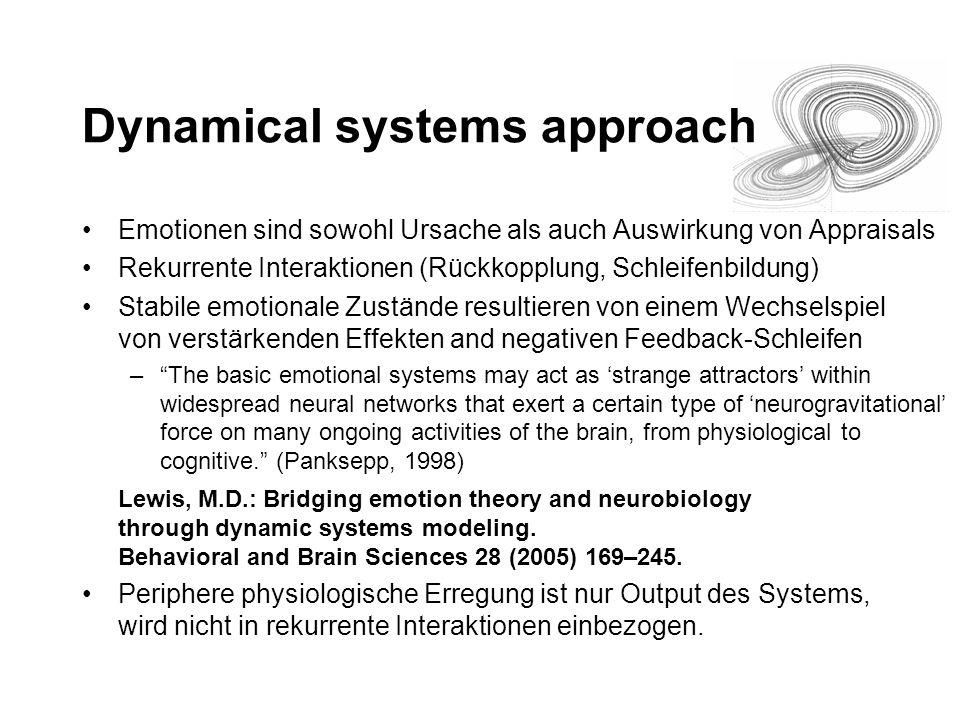 Appraisal-Theorien Appraisal-Theorien (Arnold, Scherer) sind dynamisch –Appraisal-Theorien erklären den Prozess, wie ein Stimulus eine Emotion auslöst.