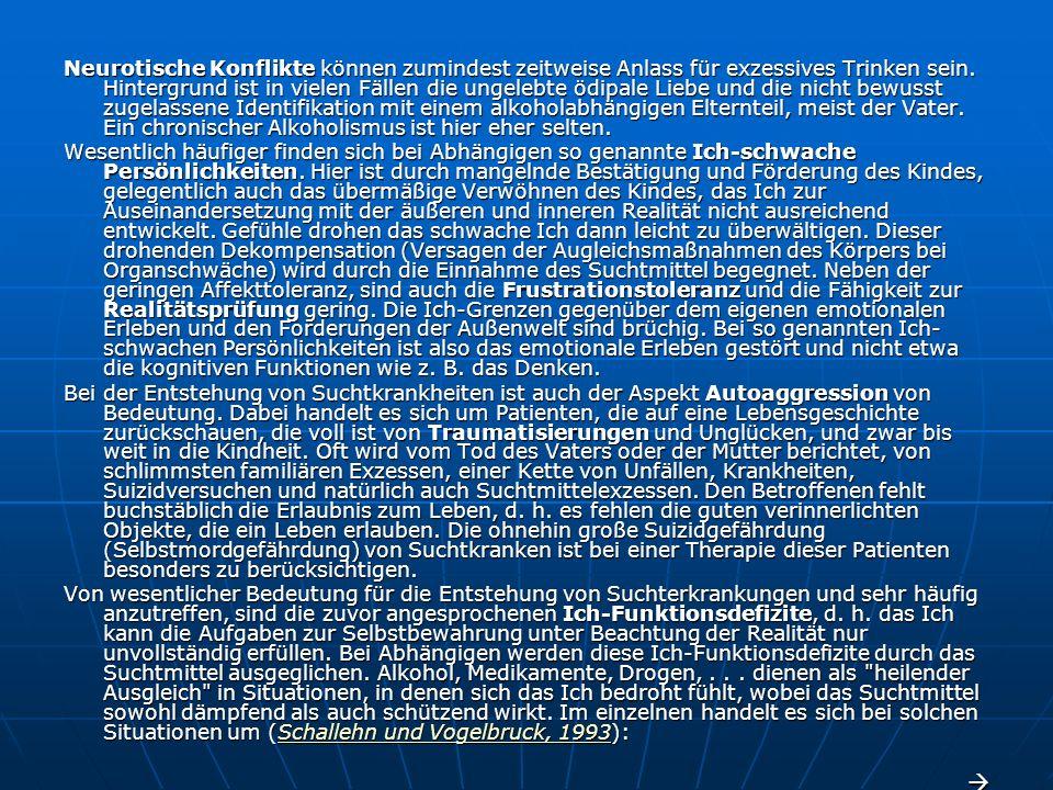 Familiär 10% aller bundesdeutschen Familien sind betroffen 10% aller bundesdeutschen Familien sind betroffen ¾ der Alkoholkranken sind Männer => Frauen (aber auch Kinder und Eltern) übernehmen die Führung der Familie ¾ der Alkoholkranken sind Männer => Frauen (aber auch Kinder und Eltern) übernehmen die Führung der Familie zunehmende Konfliktunfähigkeit zunehmende Konfliktunfähigkeit Kritik wird als unberechtigte Vorwürfe/böswillige Einschränkungen empfunden Kritik wird als unberechtigte Vorwürfe/böswillige Einschränkungen empfunden Von 100 Alkoholkranken erleiden durchschnittlich 18 eine Scheidung Von 100 Alkoholkranken erleiden durchschnittlich 18 eine Scheidung Distanzierung von der Familie Distanzierung von der Familie