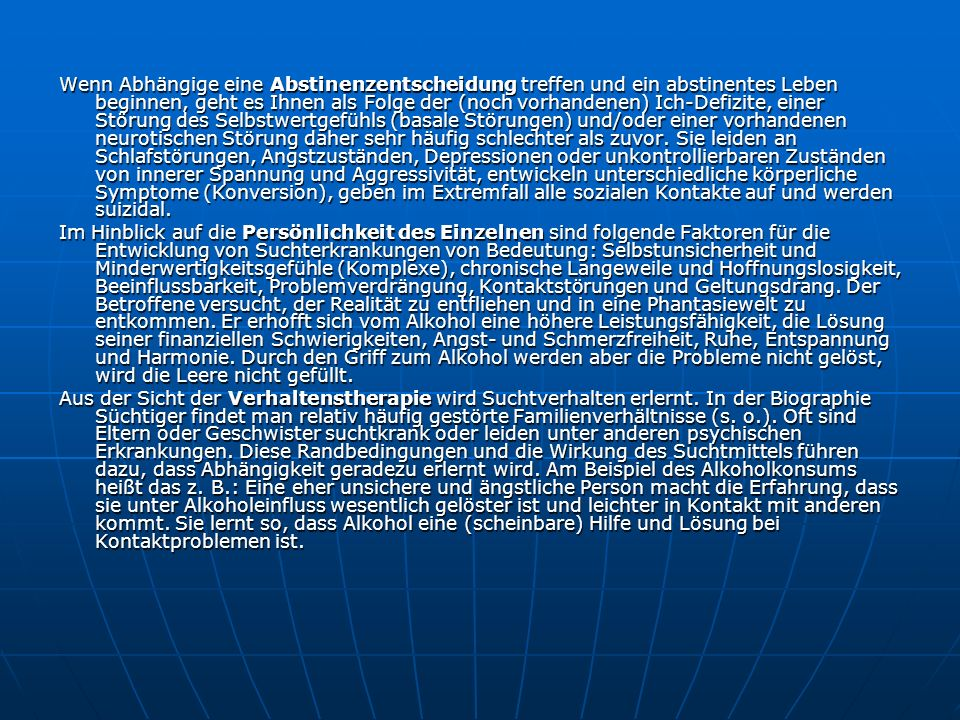 Quellenverweis http://www.zvw.uni-karlsruhe.de/seite_2277.php http://www.ortenaukreis.de/landratsamt/soziale_psychologische_dienste http://212.20.142.42/-/Tipp-des-Monats/Sucht/Alkohol/Sozialfolgen.html http://science.orf.at/science/news/98817 http://alkohol.schwarz-netz.de/html/Psychische_Anzeigen.htm http://www.uni-greifswald.de/~fsrpsych/harb/alk&aggr.pdf http://www.m-ww.de/krankheiten/psychische_krankheiten/sucht.html http://www.dhs.de/html/alkohol.html http://www.gapinfo.de/gesundheitsamt/alle/sucht/stoffe/alkohol