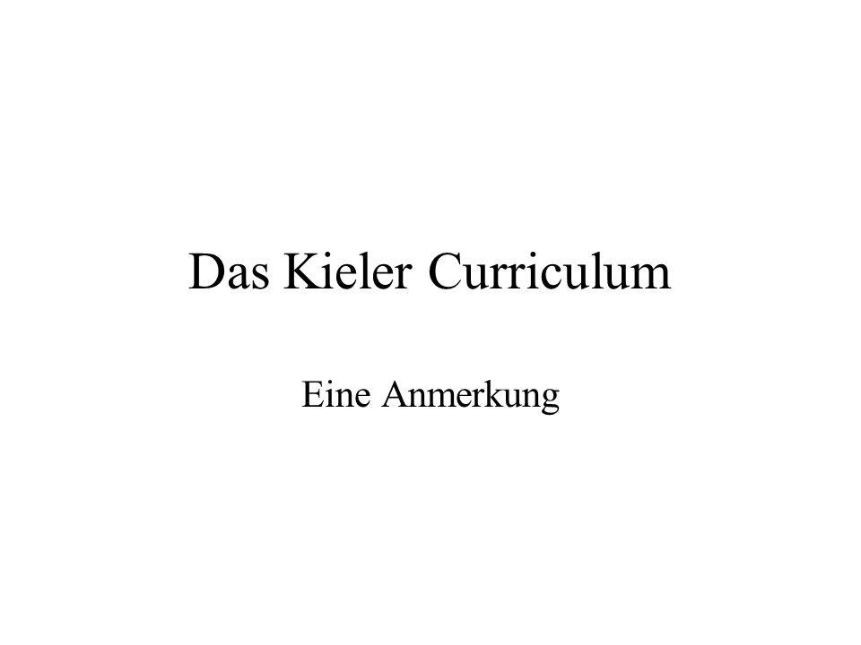 Das Kieler Curriculum Eine Anmerkung