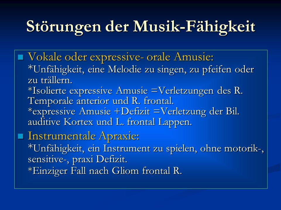 Störungen der Musik-Fähigkeit Vokale oder expressive- orale Amusie: * Unfähigkeit, eine Melodie zu singen, zu pfeifen oder zu trällern. *Isolierte exp