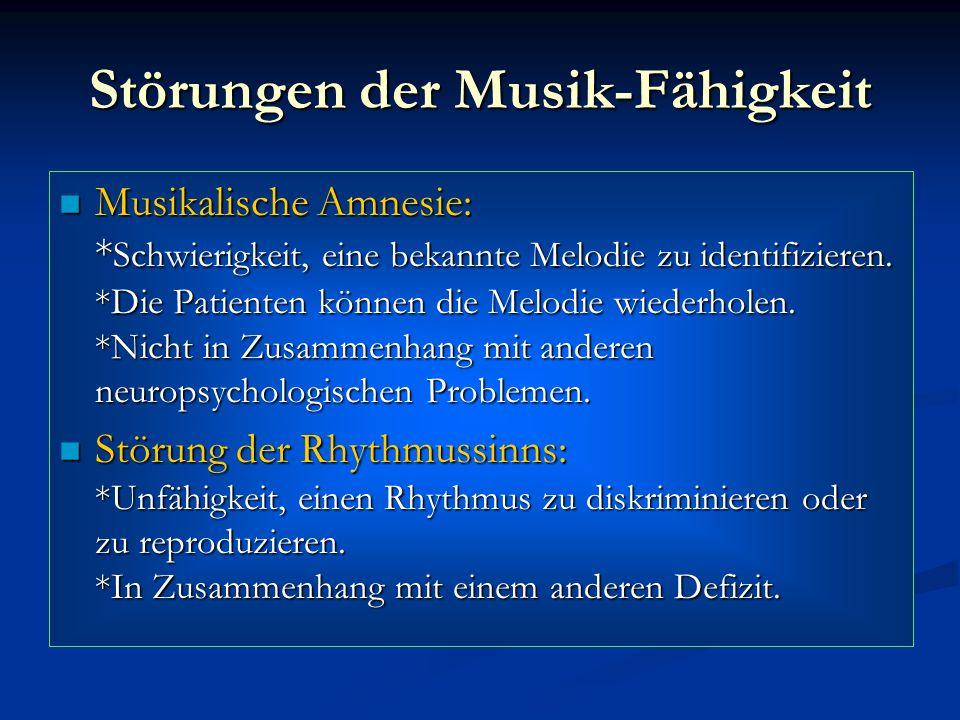 Störungen der Musik-Fähigkeit Musikalische Amnesie: * Schwierigkeit, eine bekannte Melodie zu identifizieren. *Die Patienten können die Melodie wieder