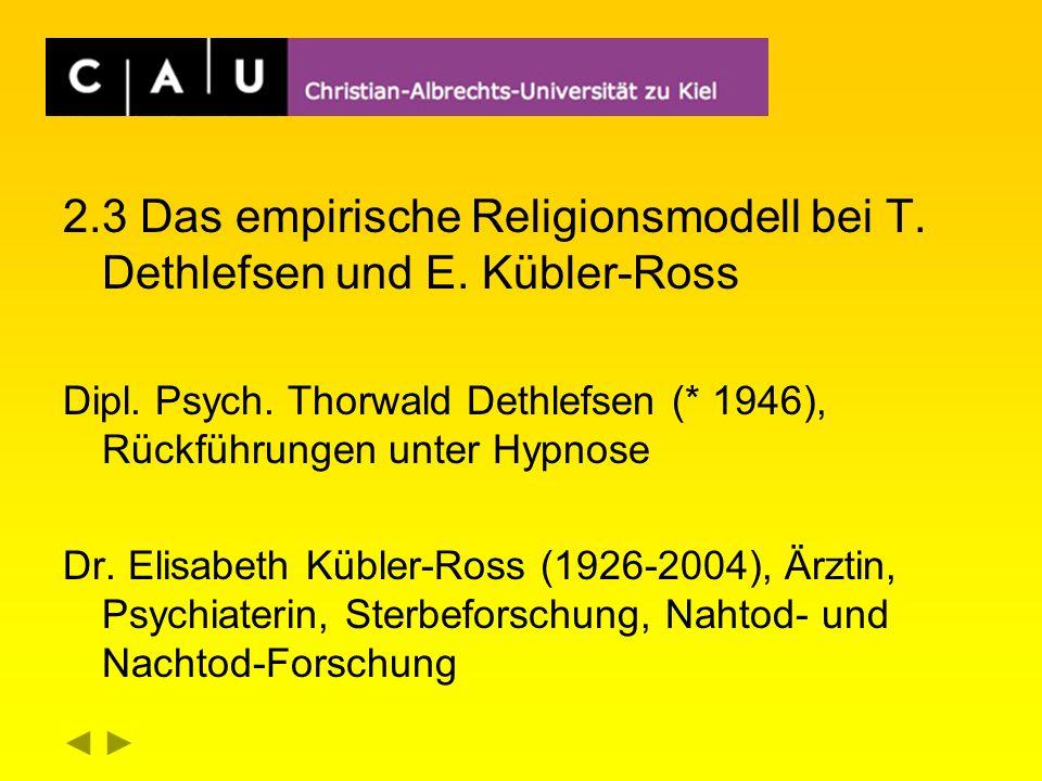 2.3 Das empirische Religionsmodell bei T.Dethlefsen und E.