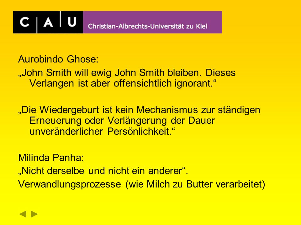 Aurobindo Ghose: John Smith will ewig John Smith bleiben.