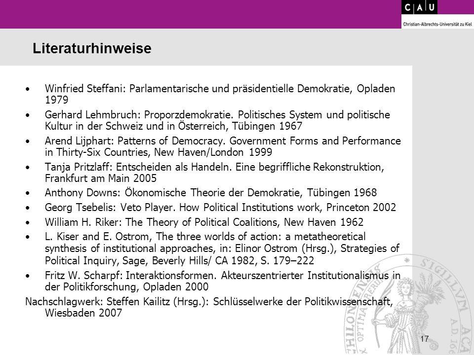 17 Literaturhinweise Winfried Steffani: Parlamentarische und präsidentielle Demokratie, Opladen 1979 Gerhard Lehmbruch: Proporzdemokratie. Politisches