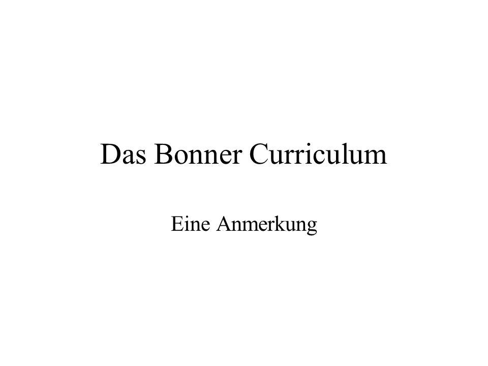 Das Bonner Curriculum Eine Anmerkung