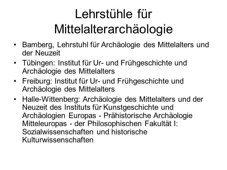 Lehrstühle für Mittelalterarchäologie Bamberg, Lehrstuhl für Archäologie des Mittelalters und der Neuzeit Tübingen: Institut für Ur- und Frühgeschicht