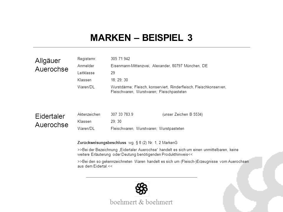 boehmert & boehmert MARKEN – BEISPIEL 3 Registernr.305 71 942 AnmelderEisenmann-Mittenzwei, Alexander, 80797 München, DE Leitklasse29 Klassen18; 29; 3