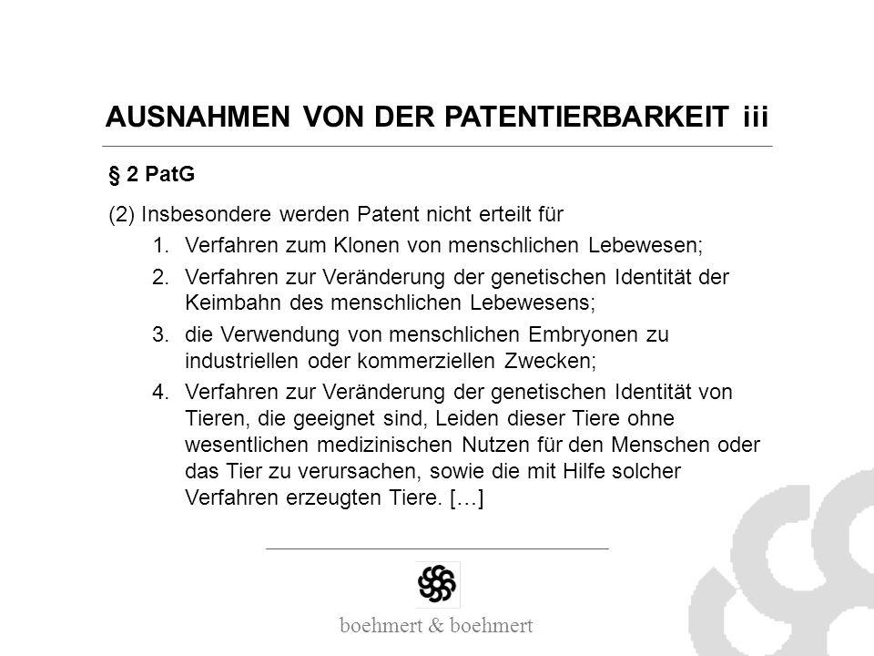 boehmert & boehmert AUSNAHMEN VON DER PATENTIERBARKEIT iii § 2 PatG (2) Insbesondere werden Patent nicht erteilt für 1.Verfahren zum Klonen von mensch