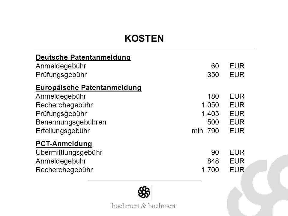 boehmert & boehmert KOSTEN Deutsche Patentanmeldung Anmeldegebühr60EUR Prüfungsgebühr350EUR Europäische Patentanmeldung Anmeldegebühr180EUR Rechercheg