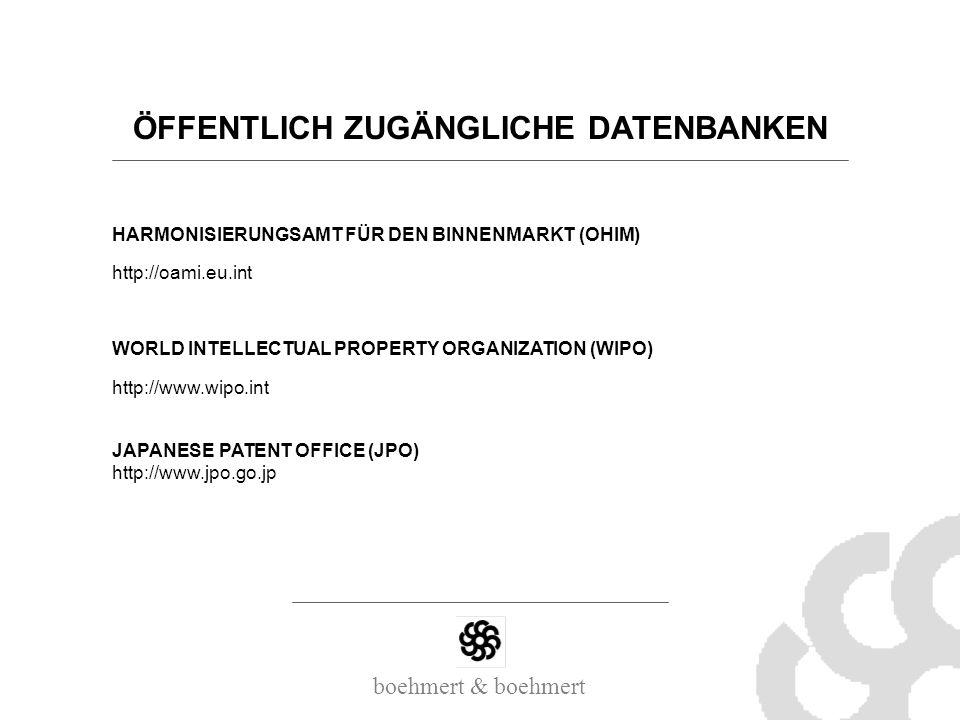 boehmert & boehmert HARMONISIERUNGSAMT FÜR DEN BINNENMARKT (OHIM) http://oami.eu.int WORLD INTELLECTUAL PROPERTY ORGANIZATION (WIPO) http://www.wipo.i