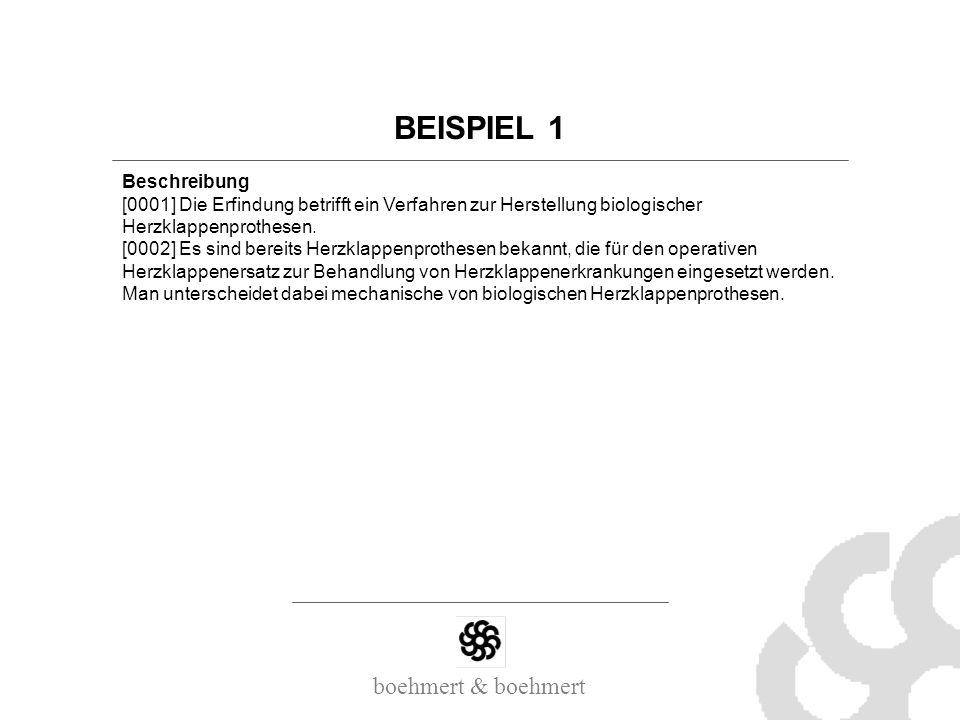 boehmert & boehmert BEISPIEL 1 Beschreibung [0001] Die Erfindung betrifft ein Verfahren zur Herstellung biologischer Herzklappenprothesen. [0002] Es s