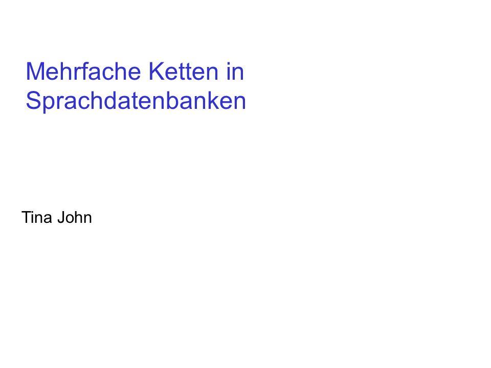 Tina John Mehrfache Ketten in Sprachdatenbanken