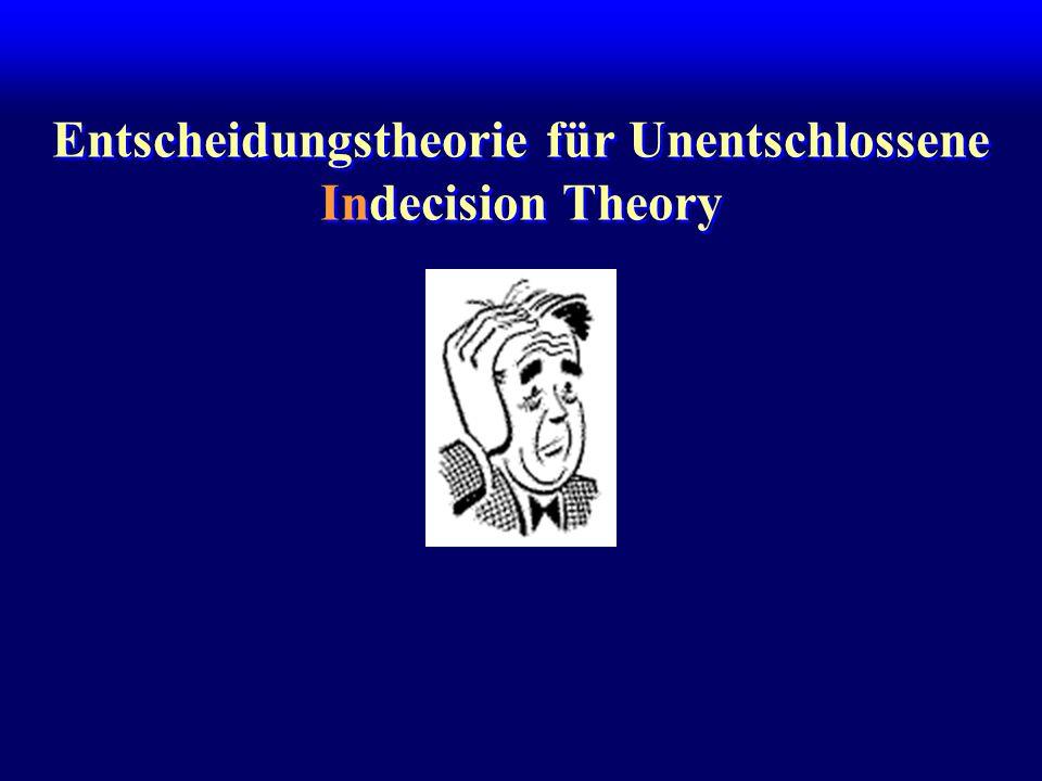 Entscheidungstheorie für Unentschlossene Indecision Theory