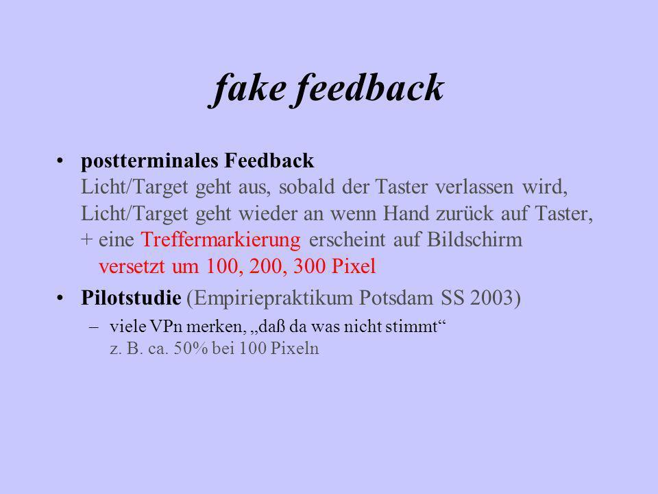 fake feedback postterminales Feedback Licht/Target geht aus, sobald der Taster verlassen wird, Licht/Target geht wieder an wenn Hand zurück auf Taster
