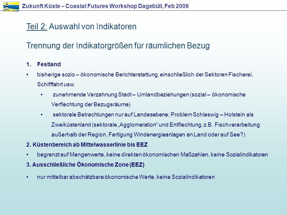 Trennung der Indikatorgrößen für räumlichen Bezug 1.Festland bisherige sozio – ökonomische Berichterstattung, einschließlich der Sektoren Fischerei, S
