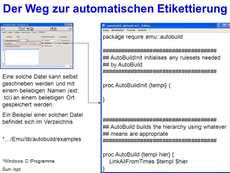 Eine solche Datei kann selbst geschrieben werden und mit einem beliebigen Namen (ext:.tcl) an einem beliebigen Ort gespeichert werden.