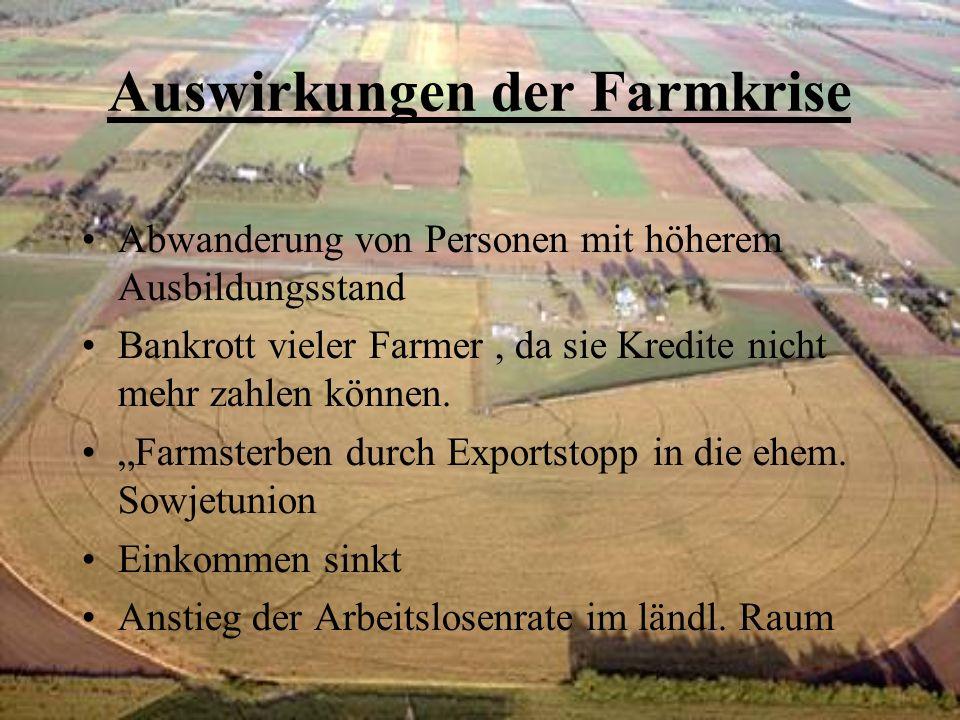 Auswirkungen der Farmkrise Abwanderung von Personen mit höherem Ausbildungsstand Bankrott vieler Farmer, da sie Kredite nicht mehr zahlen können.