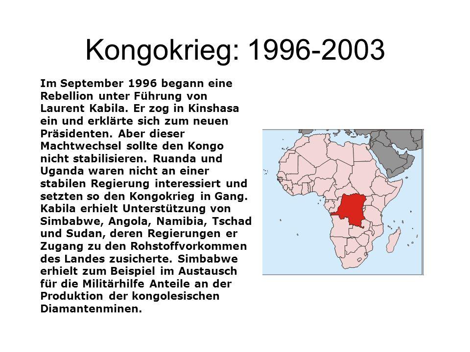 Kongokrieg: 1996-2003 Im September 1996 begann eine Rebellion unter Führung von Laurent Kabila. Er zog in Kinshasa ein und erklärte sich zum neuen Prä